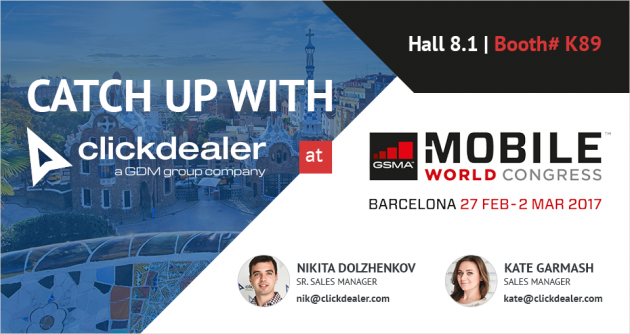 Get together with ClickDealer at Mobile World Congress 2017!